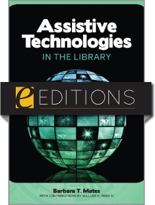 Assistive Technologies in the Library--eEditions e-book