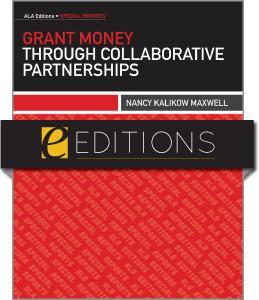 Grant Money through Collaborative Partnerships--e-book