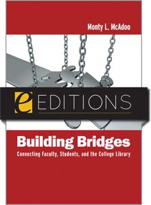 Building Bridges: Connecting Faculty, Students, and the College Library--eEditions e-book