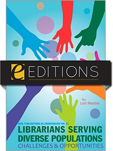 Librarians Serving Diverse Populations: Challenges & Opportunities (ACRL Publications in Librarianship #62)--eEditions e-book
