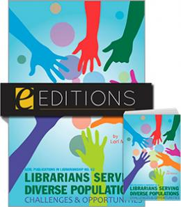 Librarians Serving Diverse Populations: Challenges & Opportunities (ACRL Publications in Librarianship #62)--print/e-book Bundle