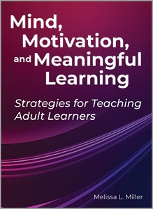 book cover for Mind, Motivation, and Meaningful Learning: Strategies for Teaching Adult Learners