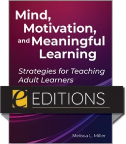 cover image for Mind, Motivation, and Meaningful Learning: Strategies for Teaching Adult Learners—eEditions PDF e-book