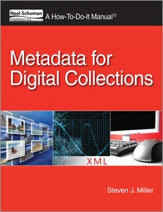 Metadata for Digital Collections: A How-To-Do-It Manual