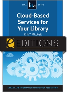 Cloud-Based Services for Your Library: A LITA Guide--eEditions e-book