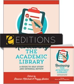 Reviewing the Academic Library: A Guide to Self-Study and External Review—print/e-book bundle
