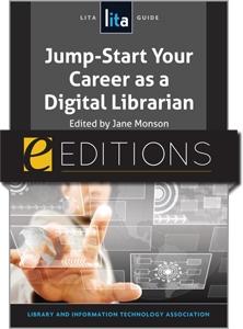 Jump-Start Your Career as a Digital Librarian: A LITA Guide--eEditions e-book
