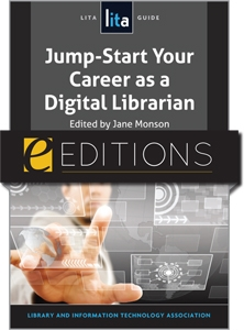 Jump-Start Your Career as a Digital Librarian: A LITA Guide--eEditions e-book