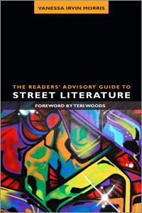 The Readers' Advisory Guide to Street Literature