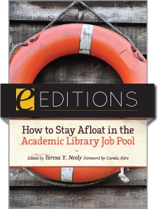 How to Stay Afloat in the Academic Library Job Pool--eEditions e-book