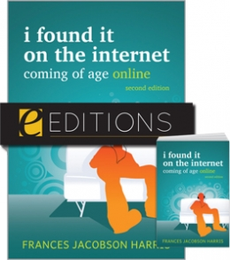 I Found It on the Internet: Coming of Age Online, Second Edition--print/e-book Bundle