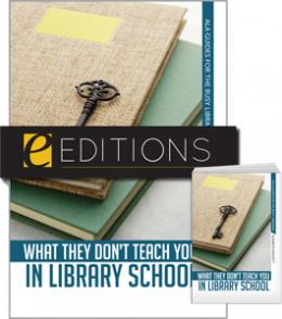 What They Don't Teach You in Library School--print/e-book Bundle