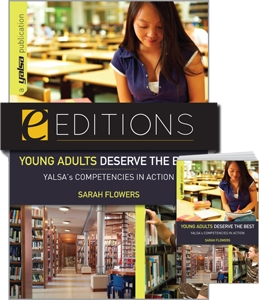 Young Adults Deserve the Best: YALSA's Competencies in Action--print/e-book Bundle