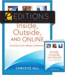 Inside, Outside, and Online: Building Your Library Community--print/e-book Bundle