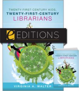Twenty-First-Century Kids, Twenty-First-Century Librarians--print/e-book Bundle