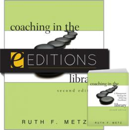 Coaching in the Library: A Management Strategy for Achieving Excellence, Second Edition--print/e-book Bundle