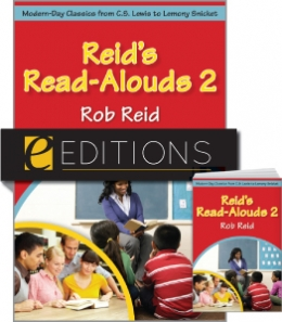 Reid's Read-Alouds 2: Modern-Day Classics from C.S. Lewis to Lemony Snicket--print/e-book Bundle