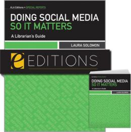 Doing Social Media So It Matters: A Librarian's Guide--print/e-book Bundle