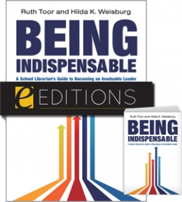 Being Indispensable: A School Librarian's Guide to Becoming an Invaluable Leader--print/e-book Bundle