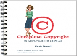 Complete Copyright: An Everyday Guide for Librarians