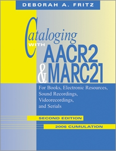Cataloging with AACR2 and MARC21: 2nd Edition, 2006 Cumulation