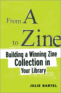 From A to Zine: Building a Winning Zine Collection in Your Library