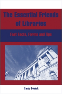 Essential Friends of Libraries: Fast Facts, Forms, and Tips