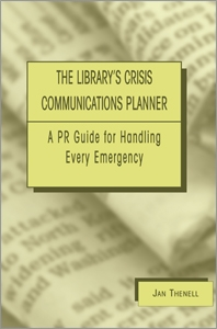 Library's Crisis Communications Planner: A PR Guide for Handling Every Emergency