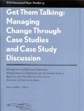 Get Them Talking: Managing Change Through Case Studies and Case Study Discussion: RUSA Occasional Paper #25