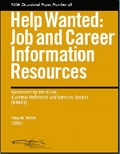 Help Wanted: Job and Career Information Resources: RUSA Occasional Paper #26