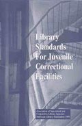 Library Standards for Juvenile Correctional Facilities