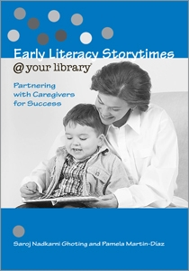 Early Literacy Storytimes @ your library®: Partnering with Caregivers for Success