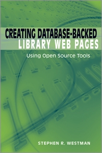 Creating Database-Backed Library Web Pages: Using Open Source Tools