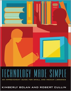 Technology Made Simple: An Improvement Guide for Small and Medium Libraries