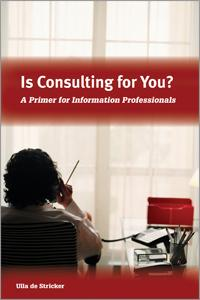 Is Consulting For You?: A Primer for Information Professionals
