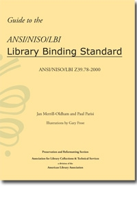 Guide to the ANSI/NISO/LBI Library Binding Standard