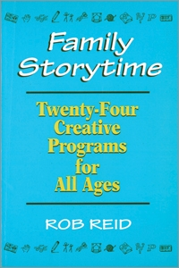 Family Storytime: 24 Creative Programs for All Ages