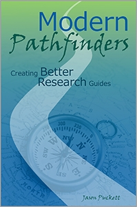 Modern Pathfinders: Creating Better Research Guides