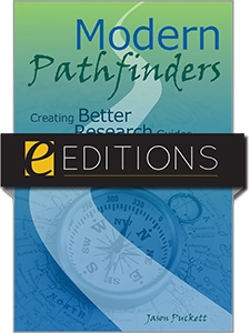 Modern Pathfinders: Creating Better Research Guides—eEditions e-book