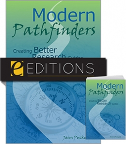 Modern Pathfinders: Creating Better Research Guides—print/e-book Bundle