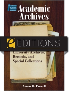 Academic Archives: Managing the Next Generation of College and University Archives, Records, and Special Collections--eEditions e-book