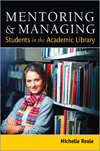 Mentoring & Managing Students in the Academic Library
