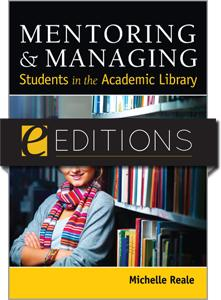 Mentoring & Managing Students in the Academic Library—eEditions e-book