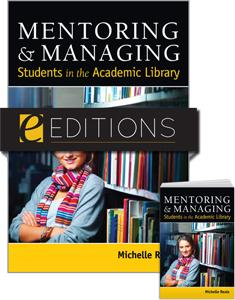 Mentoring & Managing Students in the Academic Library—print/e-book Bundle