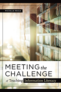 book cover for Meeting the Challenge of Teaching Information Literacy