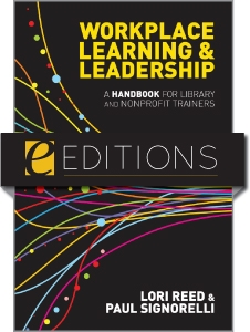 Workplace Learning & Leadership: A Handbook for Library and Nonprofit Trainers--eEditions e-book