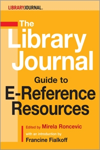 The Library Journal Guide to E-Reference Resources
