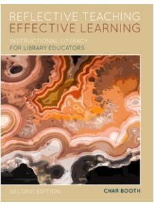 book cover for Reflective Teaching, Effective Learning: Instructional Literacy for Library Educators, Second Edition
