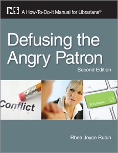 Defusing the Angry Patron, Second Edition: A How-To-Do-It Manual for Librarians