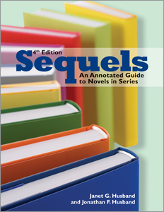 Sequels, Fourth Edition: An Annotated Guide to Novels in Series